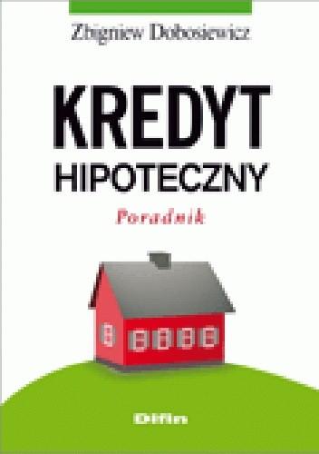 Okładka książki Kredyt hipoteczny. Poradnik
