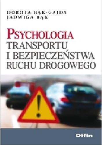 Okładka książki Psychologia transportu i bezpieczeństwa ruchu drogowego