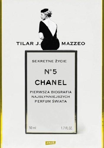Okładka książki Sekretne życie Chanel No. 5. Pierwsza biografia najsłynniejszych perfum świata