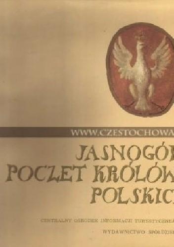 Okładka książki Jasnogórski poczet królów i książąt polskich