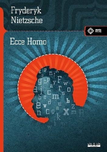 Okładka książki Ecce homo. Jak się staje, czym się jest