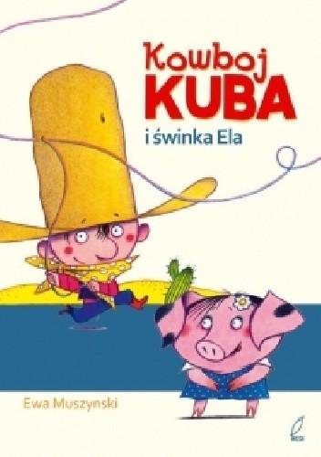 Okładka książki Kowboj Kuba i świnka Ela
