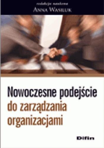 Okładka książki Nowoczesne podejście do zarządzania organizacjami