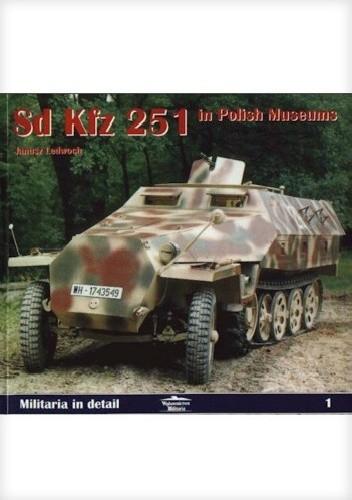 Okładka książki Sd Kfz 251 in Polish Museums