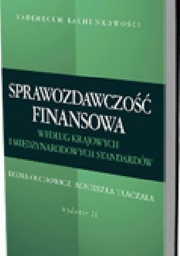 Okładka książki Sprawozdawczość finansowa według krajowych i międzynarodowych standardów. Wydanie 2