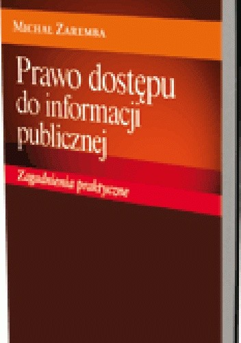 Okładka książki Prawo dostępu do informacji publicznej. Zagadnienia praktyczne