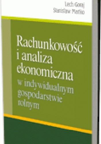 Okładka książki Rachunkowość i analiza ekonomiczna w indywidualnym gospodarstwie rolnym