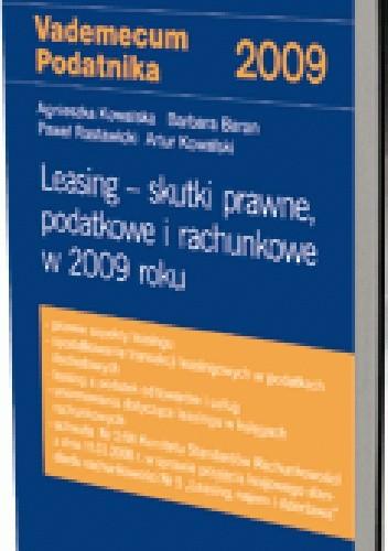 Okładka książki Leasing - skutki prawne, podatkowe i rachunkowe w 2009 roku