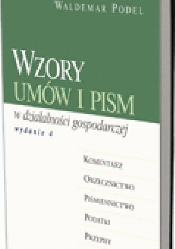Okładka książki Wzory umów i pism w działalności gospodarczej. Wydanie 4
