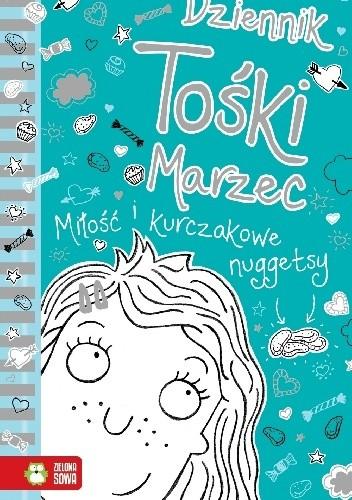 Okładka książki Dziennik Tośki Marzec. Miłość i kurczakowe nuggetsy