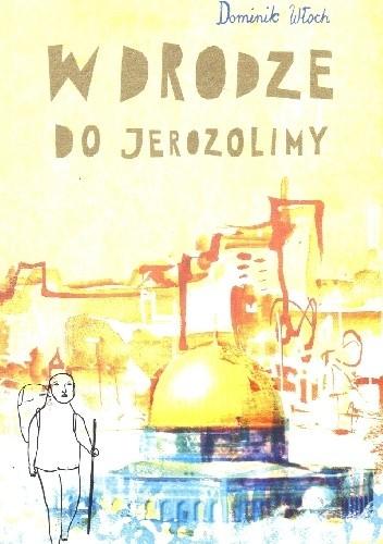 Okładka książki W drodze do Jerozolimy