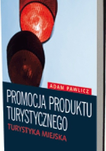 Okładka książki Promocja produktu turystycznego. Turystyka miejska