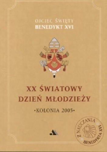Okładka książki XX Światowy Dzień Młodzieży. Kolonia 2005