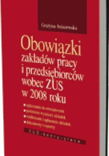 Okładka książki Obowiązki zakładów pracy i pracodawców wobec ZUS w 2008 roku