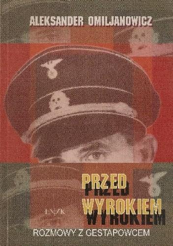 Okładka książki Przed wyrokiem. Rozmowy z Gestapowcem