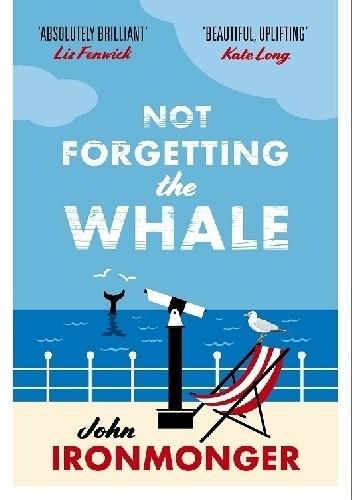 Okładka książki Not Forgetting the Whale