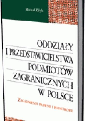 Okładka książki Oddziały i przedstawicielstwa podmiotów zagranicznych w Polsce. Zagadnienia prawne i podatkowe