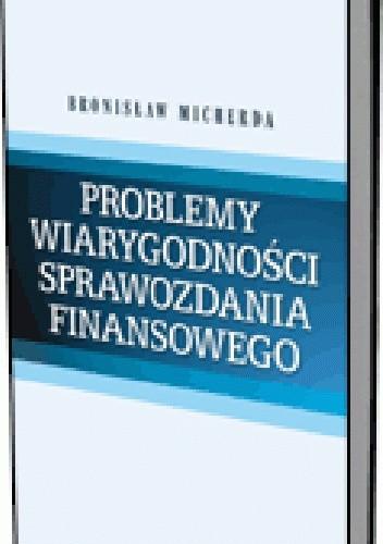 Okładka książki Problemy wiarygodności sprawozdania finansowego