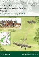 Taktyka w średniowiecznej Europie Część 1: Upadek i świt konnicy (450-1260)