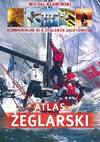 Okładka książki Atlas żeglarski. Kompendium dla żeglarza jachtowego