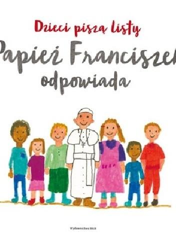 Okładka książki Dzieci piszą listy, papież Franciszek odpowiada
