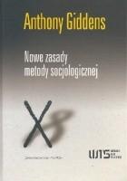 Nowe zasady metody socjologicznej. Pozytywna krytyka socjologii interpretatywnych