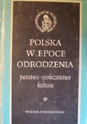 Okładka książki Polska w epoce odrodzenia