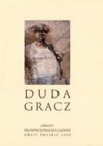 Okładka książki Duda Gracz. Obrazy prowincjonalno-gminne. Kresy polskie 2000