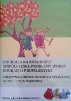 Edukacja na rozdrożu. Współczesne problemy wobec edukacji i profilaktyki