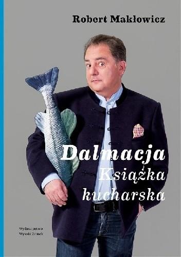 Okładka książki Dalmacja. Książka kucharska