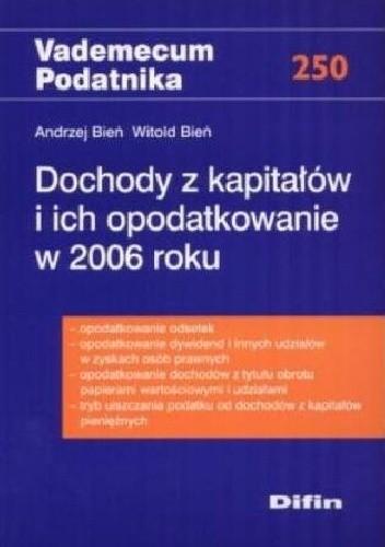 Okładka książki Dochody z kapitałów i ich opodatkowanie w 2006 roku