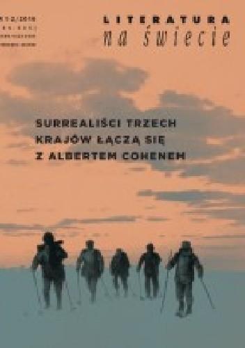 Okładka książki Literatura na świecie 2016/1-2: Surrealiści trzech krajów łączą się z Albertem Cohenem