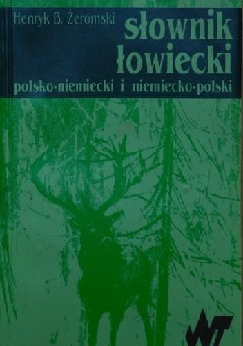 Okładka książki Słownik łowiecki polsko-niemiecki i niemiecko-polski