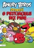 Angry Birds. Opowieść o przyjacielu bez piór. Przygody Stelli