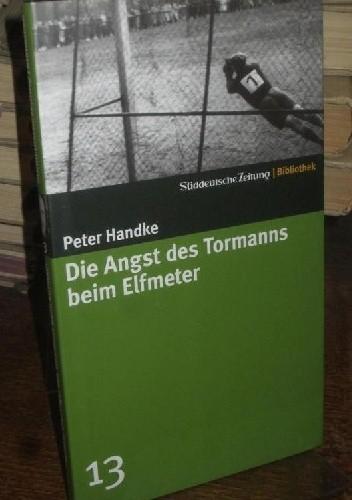 Okładka książki Die Angst des Tormanns beim Elfmeter