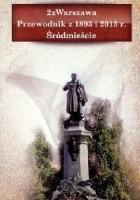 2 x Warszawa. Przewodnik z 1893 i 2013 r. Śródmieście