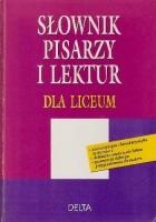 Słownik pisarzy i lektur dla liceum