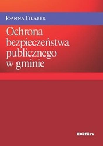 Okładka książki Ochrona bezpieczeństwa publicznego w gminie