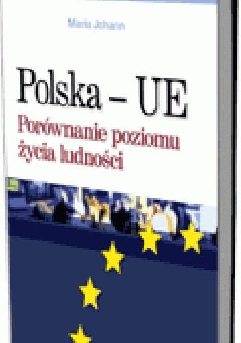 Okładka książki Polska - UE. Porównanie poziomu życia ludności