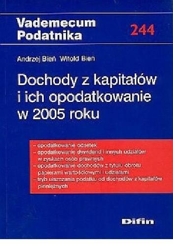Okładka książki Dochody z kapitałów i ich opodatkowanie w 2005 roku