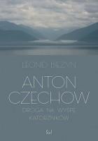 Anton Czechow. Droga na wyspę katorżników