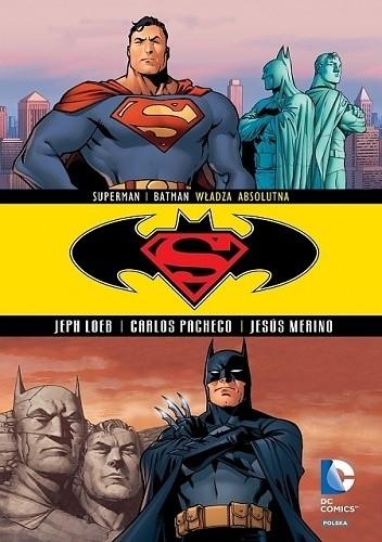 Okładka książki Superman / Batman: Władza absolutna