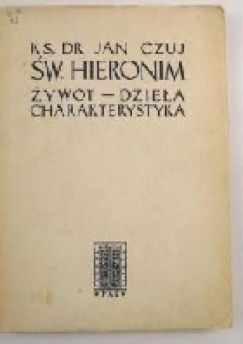 Okładka książki Św. Hieronim. Żywot, dzieła, charakterystyka