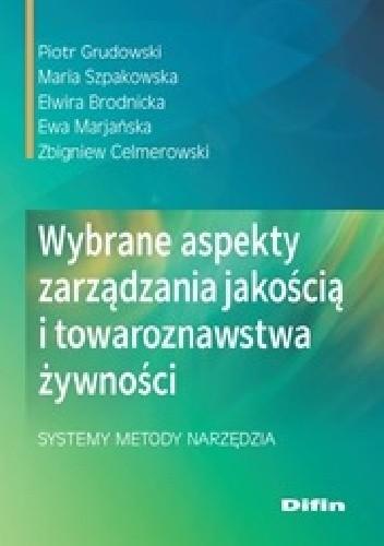 Okładka książki Wybrane aspekty zarządzania jakością i towaroznawstwa żywności. Systemy, metody, narzędzia