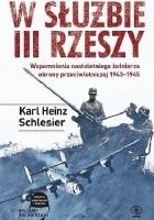 W służbie III Rzeszy. Wspomnienia nastoletniego żołnierza obrony przeciwlotniczej 1943-1945