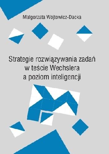 Okładka książki Strategia rozwiązywania zadań w teście Wechslera a poziom inteligencji
