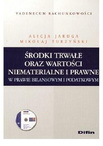 Okładka książki Środki trwałe oraz wartości niematerialne i prawne w prawie bilansowym i podatkowym