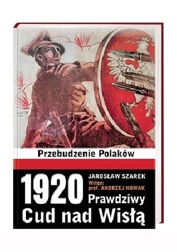 Okładka książki 1920. Prawdziwy Cud nad Wisłą. Przebudzenie Polaków
