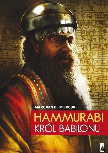 Okładka książki Hammurabi. Król Babilonu