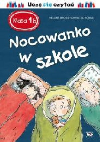 Okładka książki Klasa 1b. Nocowanko w szkole